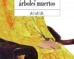 El bosque de los árboles muertos, Ana Alcolea